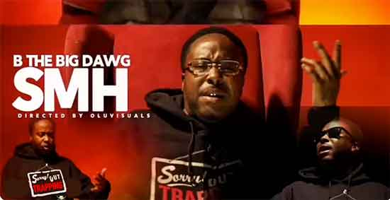 B the BIG DAWG  SMH  OFFICIAL VIDEO