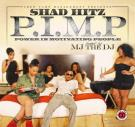 MJ The DJ - Shad Hitz - P.I.M.P Power In Motivating People