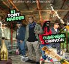 Scurry Life Dvd Presents Dj Tony Harder  Champagne Campaign