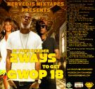 Nerve Djs Mixtapes.com Presents Dj Tony Harder 2Ways To Get Gwop 18