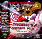 Underdogs Mixtape Pt.2 Tribe Edition