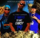 Nervedjs Mixtapes Presents Dj Tony Harder 2ways to get Gwop 19