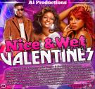 A i Productions Presents Nice and Wet Valentines 2014 Edition