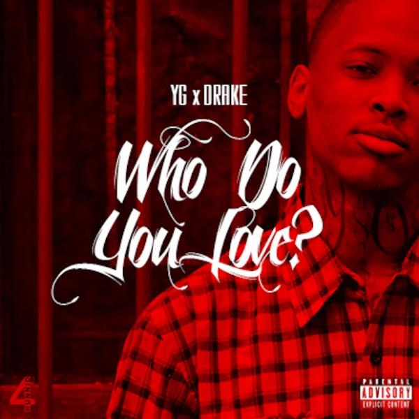 Who Do You Love (Service Pack) by YG - Uploaded By : Djball216
