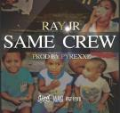 RAY JR - SAME CREW