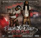 Fuck Yo Plug, Im Da Plug (Hosted By Hot Rod & Hood Platinum DJs)