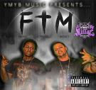 YMYB MUSIC PRESENTS F.T.M ( FAMILY TRUST MONEY ) HOSTED BY DJ DISSPARE