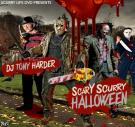 SCURRY LIFE DVD PRESENTS DJ TONY HARDER SCARY SCURRY HALLOWEEN