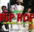 Hip Hop...I remember do you?