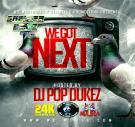 We Got Next Hosted by DJPopDukez