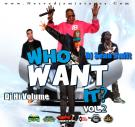Who Want It Vol.2