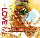 TAYSON - THEY LOVE ME