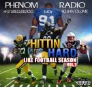 @PhenomRadio Presents..Hittin Hard Like Football Season Vol.1