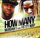 Murdah 1 feat Fetty Wap - How Many @Murdah1 @Fettwap