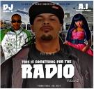 DJ Ron G and A i Productions Presents This Is Something For The Radio Volume 2