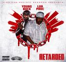 LUA PROC @LUAPROC FEAT @YOUNGBUCK - RETARDED