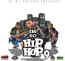 Im So Hip Hop Vol.9