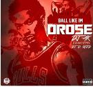 BALL LIKE IM D ROSE