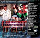 iKe The Producer  A i Productions Presents I Want It All 3 Hosted By Miss Nana
