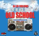 Take Me Back 2 The Old School Vol.1