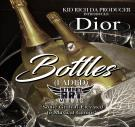 Dior  @_Dior_Robinson -Bottles (Faded)