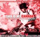 This Is My Canada Vol 3 - The Hostile Take Over Returns