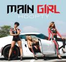 Main Girl - Hoopty