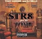TONY HARDER & DJ WILLO STR8 FROM THE TOMB
