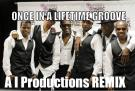 Once In A Lifetime Groove(A i Productions Rmx)
