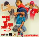 Back On My Blend Sh!t Vol.5