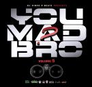 You Mad Bro? Volume 5 #Rap #HipHop