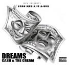 Dreams,Cash & The Cream