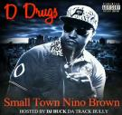 Small Town Nino Brown (Hosted By DJ Buck Da Track Bully