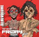 Trap Nation Friday 4