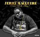 Jerry Macguire (Show Me The Money)