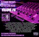 DJ Femmie Presents DO YOU LOVE HOUSE VOL. 28