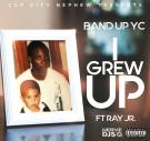 I Grew Up ft Ray Jr (DJ Ryan Wolf) [Explicit]