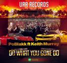 Do What You Gone Do Ft Keith Murray