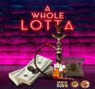 A Whole Lotta (feat. Frednice) (Dirty).mp3