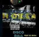Hozea ft. DJ Big 6 - Disco Ball