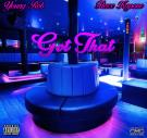 Young Rob Feat. Flexx Kapone - Got That