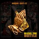 Nique Got-it-Bless The Bottle